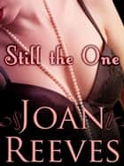 Still The One ebook by Joan Reeves