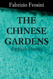 The Chinese Gardens ebook by Fabrizio Frosini