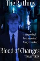 The Ruthins Blood of Changes ebook by Tessa Stokes
