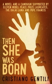Then She Was Born ebook by Cristiano Gentili