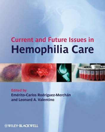 Current and Future Issues in Hemophilia Care ebook by
