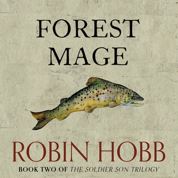Forest Mage (The Soldier Son Trilogy, Book 2) audiobook by Robin Hobb