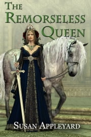 The Remorseless Queen ebook by Susan Appleyard