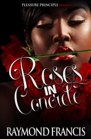 Roses In Concrete ebook by Raymond Francis