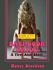 The Backdoor Bride (A First Anal Sex FFM Threesome Erotica Story) ebook by Nancy Brockton