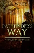 Pathfinder's Way ebook by T.A. White