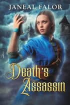 Death's Assassin (Death's Queen #4) - Death's Queen ebook by Janeal Falor