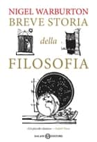 Breve storia della filosofia eBook by Nigel Warburton