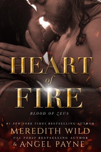 Heart of Fire - Blood of Zeus: Book Two ebook by Meredith Wild,Angel Payne