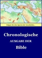 Chronologische Ausgabe der Bibel ebook by Truth House Publishing
