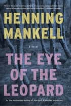 The Eye of the Leopard ebook by Henning Mankell,Steven T. Murray