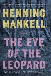 The Eye of the Leopard - A Novel ebook by Henning Mankell,Steven T. Murray