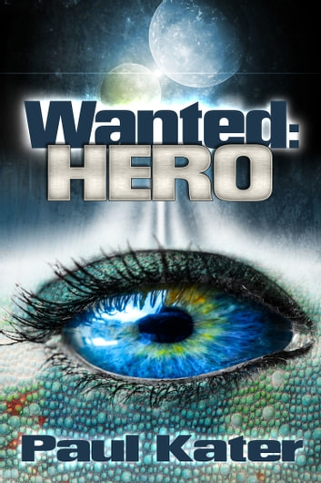 Wanted: hero ebook by Paul Kater