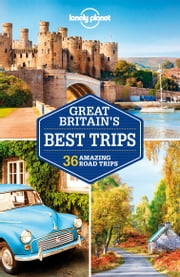 Lonely Planet Great Britain's Best Trips ebook by Lonely Planet, Lonely Planet, Oliver Berry,...