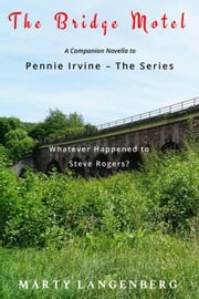 The Bridge Motel - Novella to accompany Pennie Irvine series ebook by Marty Langenberg