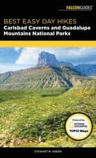 Best Easy Day Hikes Carlsbad Caverns and Guadalupe Mountains National Parks ebook by Stewart M. Green