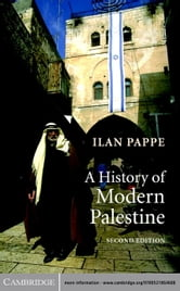 A History of Modern Palestine - One Land, Two Peoples ebook by Ilan Pappe
