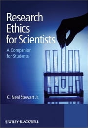 Research Ethics for Scientists - A Companion for Students ebook by C. Neal Stewart Jr.