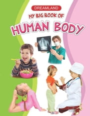 My Big Book of Human Body - Big Book Series ebook by Anuj Chawla
