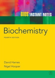 BIOS Instant Notes in Biochemistry ebook by Hames, David