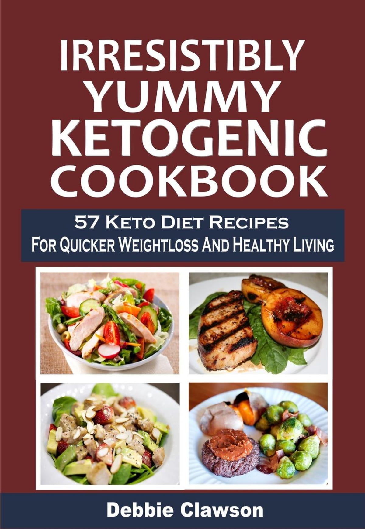 Irresistibly Yummy Ketogenic Cookbook: 57 Keto Diet Recipes For Quicker Weightloss And Healthy Living eBook by Debbie Clawson - 9781519966391 - Rakuten KoboIrresistibly Yummy Ketogenic Cookbook: 57 Keto Diet Recipes For Quicker Weightloss And Healthy Living ebook by Debbie Clawson - Rakuten Kobo - 웹