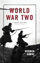 World War Two ebook by Norman Stone