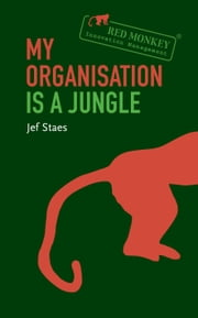 My Organisation is a Jungle ebook by Jef Staes