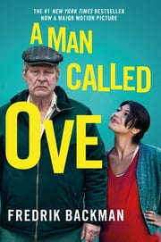 A Man Called Ove - The life-affirming bestseller that will brighten your day ebook by Fredrik Backman