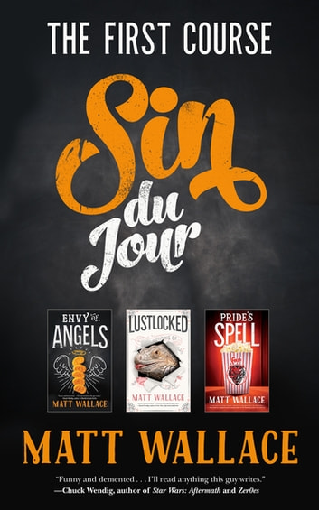 Sin du Jour: The First Course ebook by Matt Wallace
