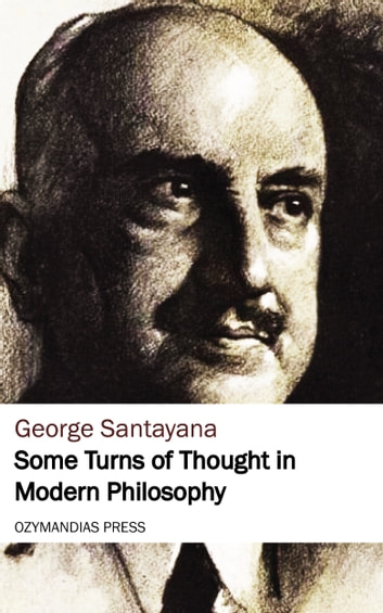 Some Turns of Thought in Modern Philosophy ebook by George Santayana
