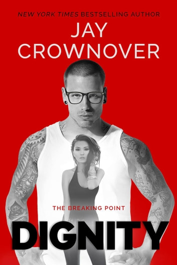 Dignity - The Breaking Point ebook by Jay Crownover