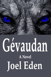 Gevaudan ebook by Eden, Joel