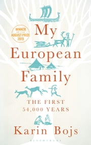 My European Family - The First 54,000 Years ebook by Karin Bojs