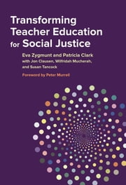 Transforming Teacher Education for Social Justice ebook by Kobo.Web.Store.Products.Fields.ContributorFieldViewModel
