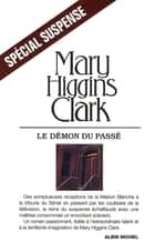 Le Démon du passé ebook by Mary Higgins Clark, Anne Damour