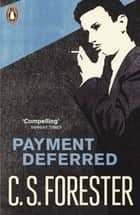 Payment Deferred ebook by C.S. Forester