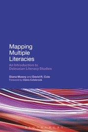Mapping Multiple Literacies - An Introduction to Deleuzian Literacy Studies ebook by Professor Diana Masny,Dr David R. Cole
