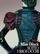 Sotto i suoi occhi eBook by Miss Black