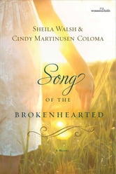 Song of the Brokenhearted ebook by Sheila Walsh,Cindy Coloma
