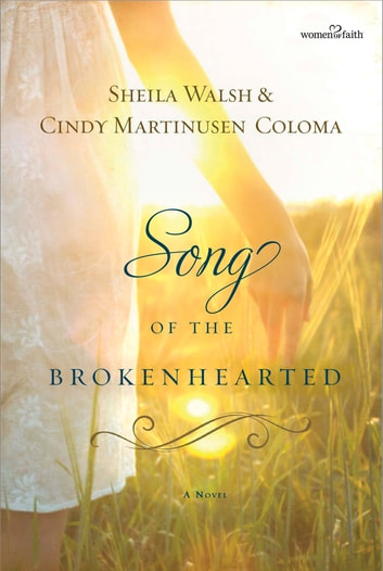 Song of the Brokenhearted 電子書籍 by Sheila Walsh,Cindy Coloma