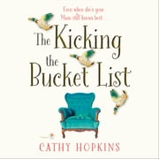 The Kicking the Bucket List: The feelgood bestseller of 2017 audiobook by Cathy Hopkins