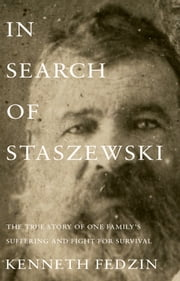 In Search of Staszewski ebook by Kenneth Fedzin