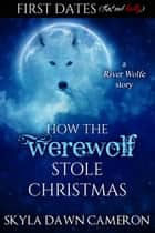 How the Werewolf Stole Christmas ebook by