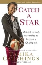 Catch a Star ebook by Tamika Catchings,Ken Petersen,Tony Dungy