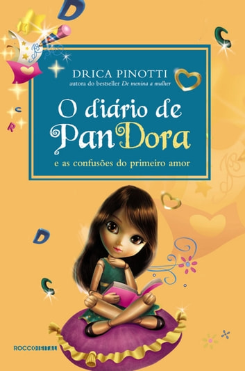 O diário de Pandora - As confusões do primeiro amor ebook by Drica Pinotti