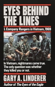 Eyes Behind the Lines - L Company Rangers in Vietnam, 1969 ebook by Gary Linderer
