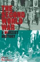 The Second World War ebook by Chris Bambery