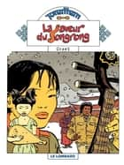 Jonathan - tome 13 - La Saveur du Songrong ebook by Cosey, Cosey, Cosey