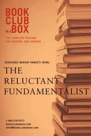Bookclub-in-a-Box Discusses The Reluctant Fundamentalist, by Mohsin Hamid: The Complete Package for Readers and Leaders ebook by Marilyn Herbert,Adina Herbert