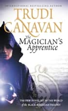The Magician's Apprentice ebook by Trudi Canavan